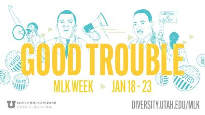 2021 MLK Week 2021: Good Trouble