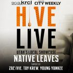 HIVE LIVE ft Native Leaves & Friends