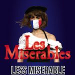 Les Miserables: Less Miserable Than 2020- POSTPONED