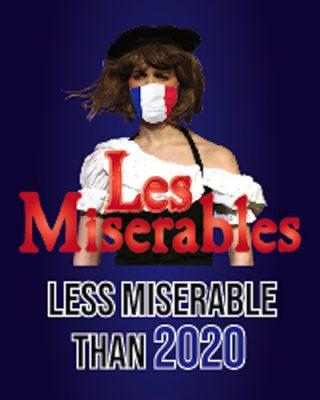 Les Miserables: Less Miserable Than 2020- POSTPONE...