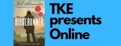 TKE presents ONLINE | Gil Adamson | Ridgerunner