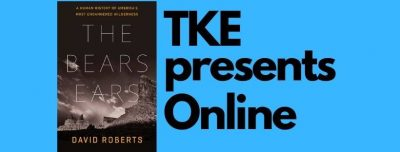 TKE presents Online | David Roberts | The Bears Ears: A Human History of America's Most Endangered Wilderness