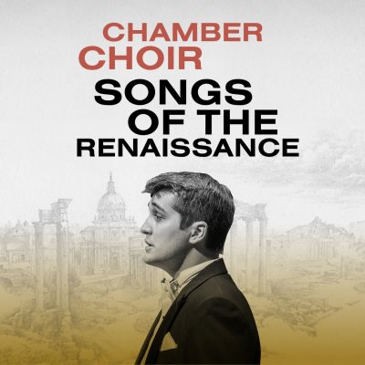 Chamber Choir: Songs of the Renaissance