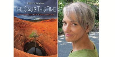 The Oasis This Time: Living & Dying with Water in the West | Book Talk with Rebecca Lawton