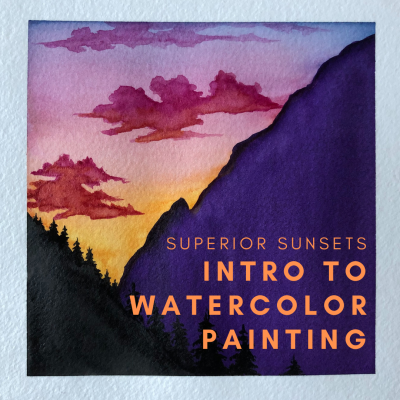 Superior Sunsets- Intro to Watercolor Painting- VI...