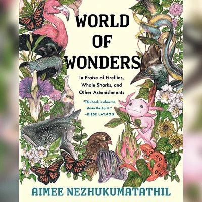 Natural Voices Book Club: World of Wonder by Aimee Nezhukumatathil