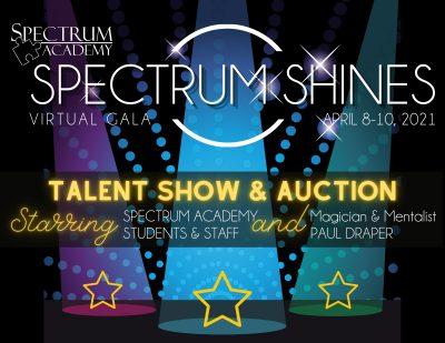 Spectrum Academy Virtual Gala; Spectrum Shines Tal...