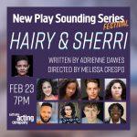 New Play Sounding Series Festival: HAIRY & SHERRI by Adrienne Dawes