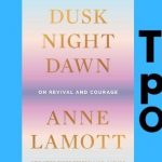 TKE presents ONLINE | Anne Lamott | DUSK NIGHT DAWN: On Revival and Courage