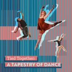 Tied Together: A Tapestry of Dance
