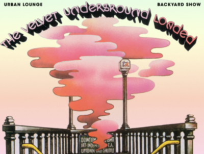 "The Velvet Underground's ""Loaded"" 50th Anniversary..."