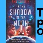 Amy Cherrix | In the Shadow of the Moon: America, Russia, and the Hidden History of the Space Race