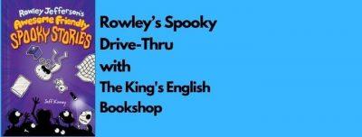 Jeff Kinney | Rowley's Spooky Drive-Thru with The King's English Bookshop