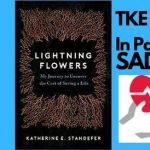 Katherine E. Standefer | Lightning Flowers: My Journey to Uncover the Cost of Saving a Life