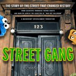 Street Gang: How We Got to Sesame Street