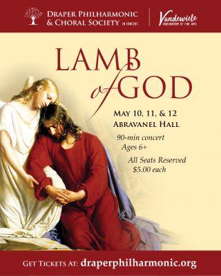 Lamb of God, Presented by Draper Philharmonic &amp...
