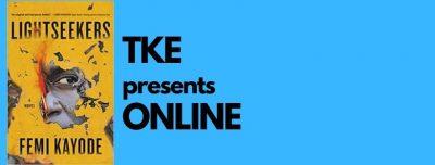TKE presents ONLINE   Femi Kayode   Lightseekers