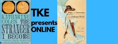 TKE presents ONLINE   Katherine Coles   The Stranger I Become: On Walking, Looking, and Writing