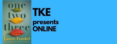 TKE presents ONLINE | Laurie Frankel | One Two Three