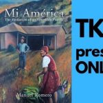 TKE presents ONLINE | Manuel Romero |Mi América: The Evolution of an American Family