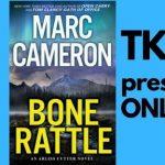 TKE presents ONLINE | Marc Cameron | Bone Rattle (An Arliss Cutter Novel, Book 3)