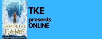 TKE presents ONLINE   Talia Rothschild & A. C. Harvey   The Immortal Game
