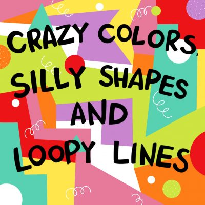 BDA Summer Art Camp: Crazy Colors, Silly Shapes & Loopy Lines
