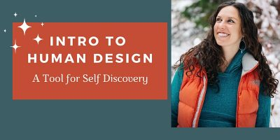 Intro to Human Design- A Tool for Self Discovery