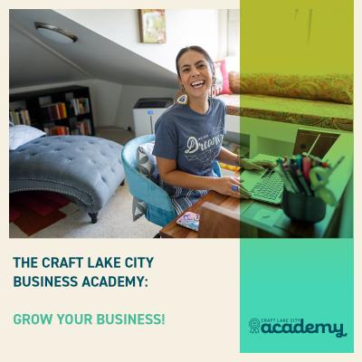 The Craft Lake City Business Academy: Grow Your Bu...