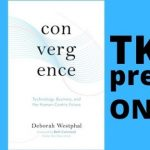 Deborah Westphal | Convergence: Technology, Business, and the Human-Centric Future