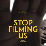 Stop Filming Us (Virtual Cinema)