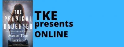 TKE presents ONLINE   Mettie Ivie Harrison   Prodigal Daughter