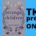 TKE presents ONLINE | Sadie Hoagland | Strange Children