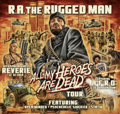 R.A. The Rugged Man - All My Heroes Are Dead Tour
