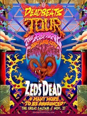 Deadbeats Tour 2021 featuring Zeds Dead