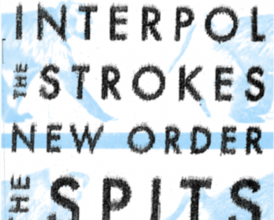 Interpol / The Strokes / New Order / The Spits