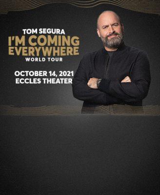 Tom Segura: I'm Coming Everywhere – World Tour