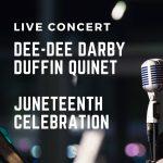 LIVE! Dee Dee Darby Duffin Quintet Juneteenth Celebration