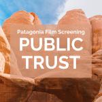 Patagonia Film Screening - Public Trust