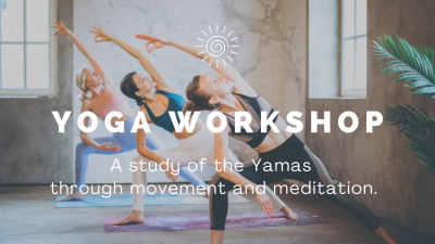 Yoga Workshop: A Study of the Yamas