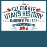 Celebrate Utah's History & Historic Scavenger Hunt at Gardner Village