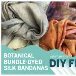 Botanical Bundle-dyed Silk Bandana Workshop