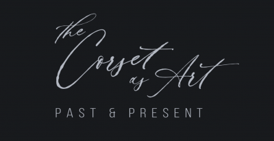 The Corset as Art: Past and Present