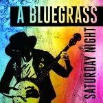 A Bluegrass Saturday Night  2021