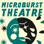 MICROBURST THEATRE New Work by BYU Students
