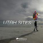 Utah Sites: Performance Art in Utah Landscapes