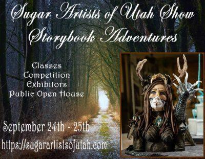 """Sugar Artists of Utah Show """"Storybook Adventures"""""""