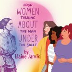 Four Women Talking About the Man Under the Sheet by Elaine Jarvik