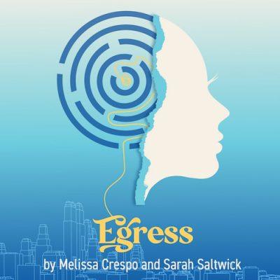 Egress by Melissa Crespo & Sarah Saltwick