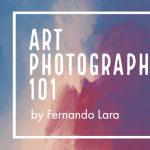 Art Photography 101 with Fernando Lara